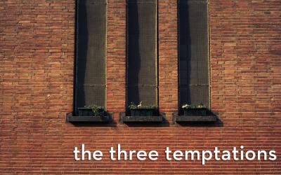 the three temptations